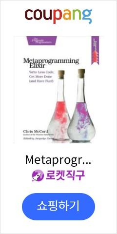 Metaprogramming Elixir: Write Less Code Get More Done (and Have Fun!) Paperback, Pragmatic Bookshelf