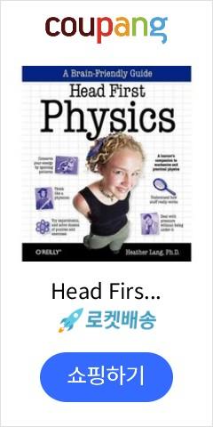 Head First Physics: A Learner's Companion to Mechanics and Practical Physics, Oreilly & Associates Inc