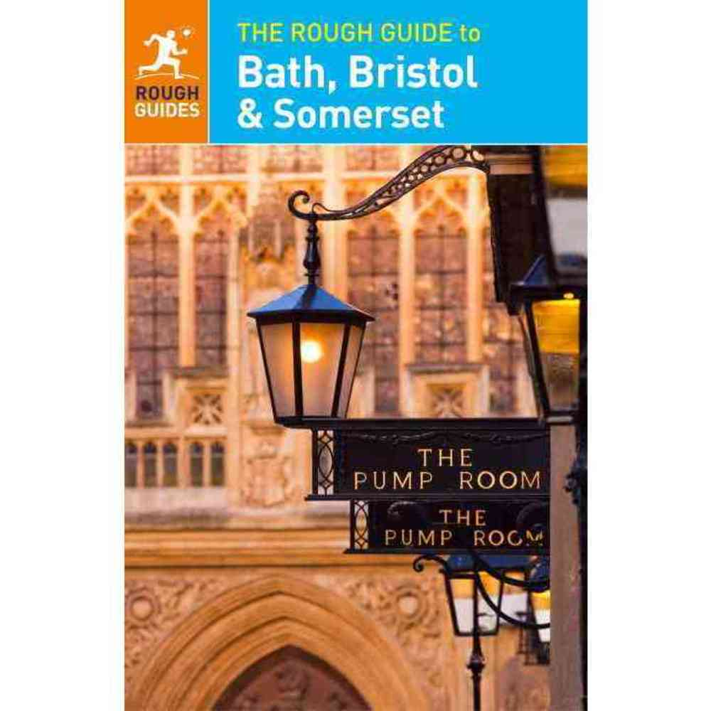 The Rough Guide to Bath Bristol and Somerset: Includes Salisbury and Stonehenge, Rough Guides