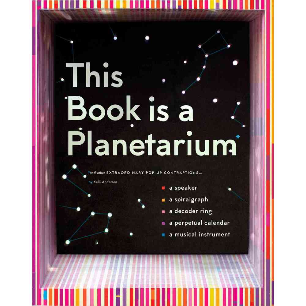 This Book Is a Planetarium: And Other Extraordinary Pop-up Contraptions, Chronicle Books Llc