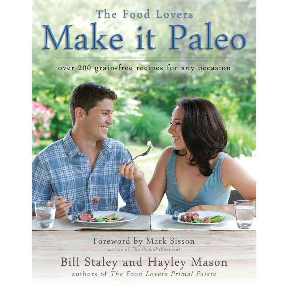 Make It Paleo: Over 200 Grain-Free Recipes for Any Occasion, Victory Belt Pub