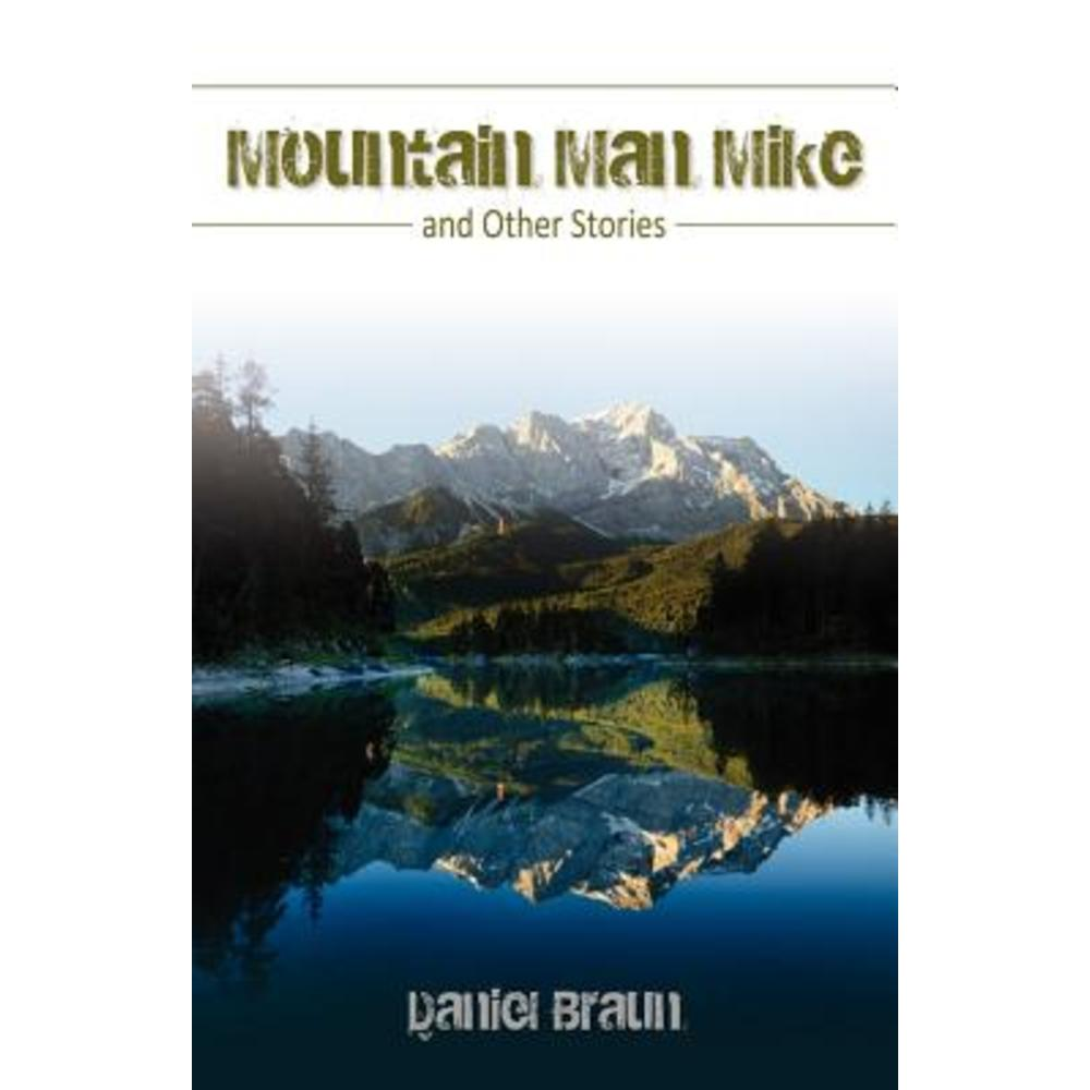 Mountain Man Mike And Other Stories Paperback Word Alive Press