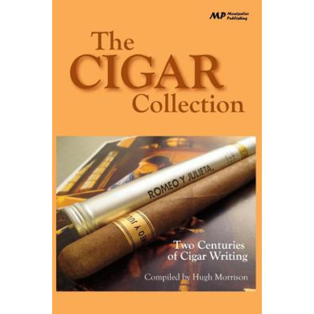 The Cigar Collection: Two Centuries of Cigar Writing Paperback, Createspace