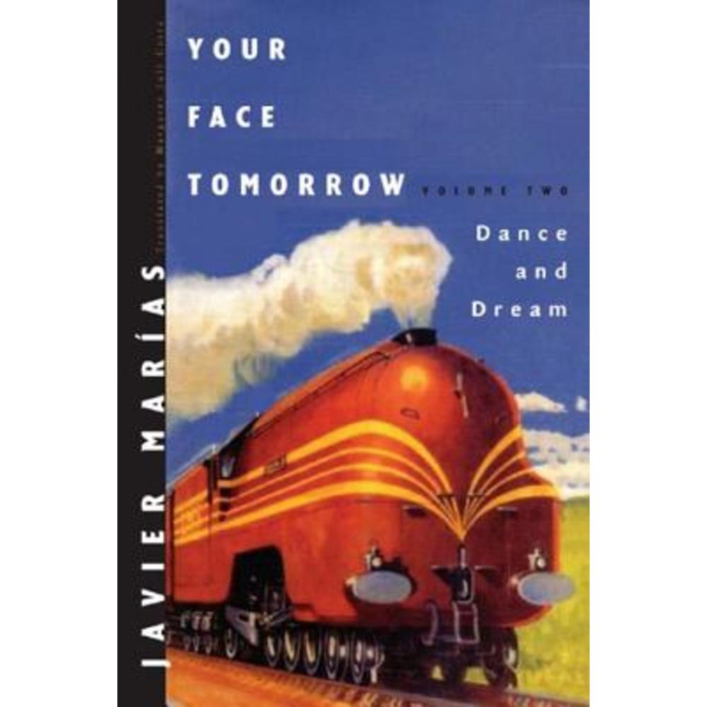 Your Face Tomorrow Volume Two: Dance and Dream Hardcover, New Directions Publishing Corporation