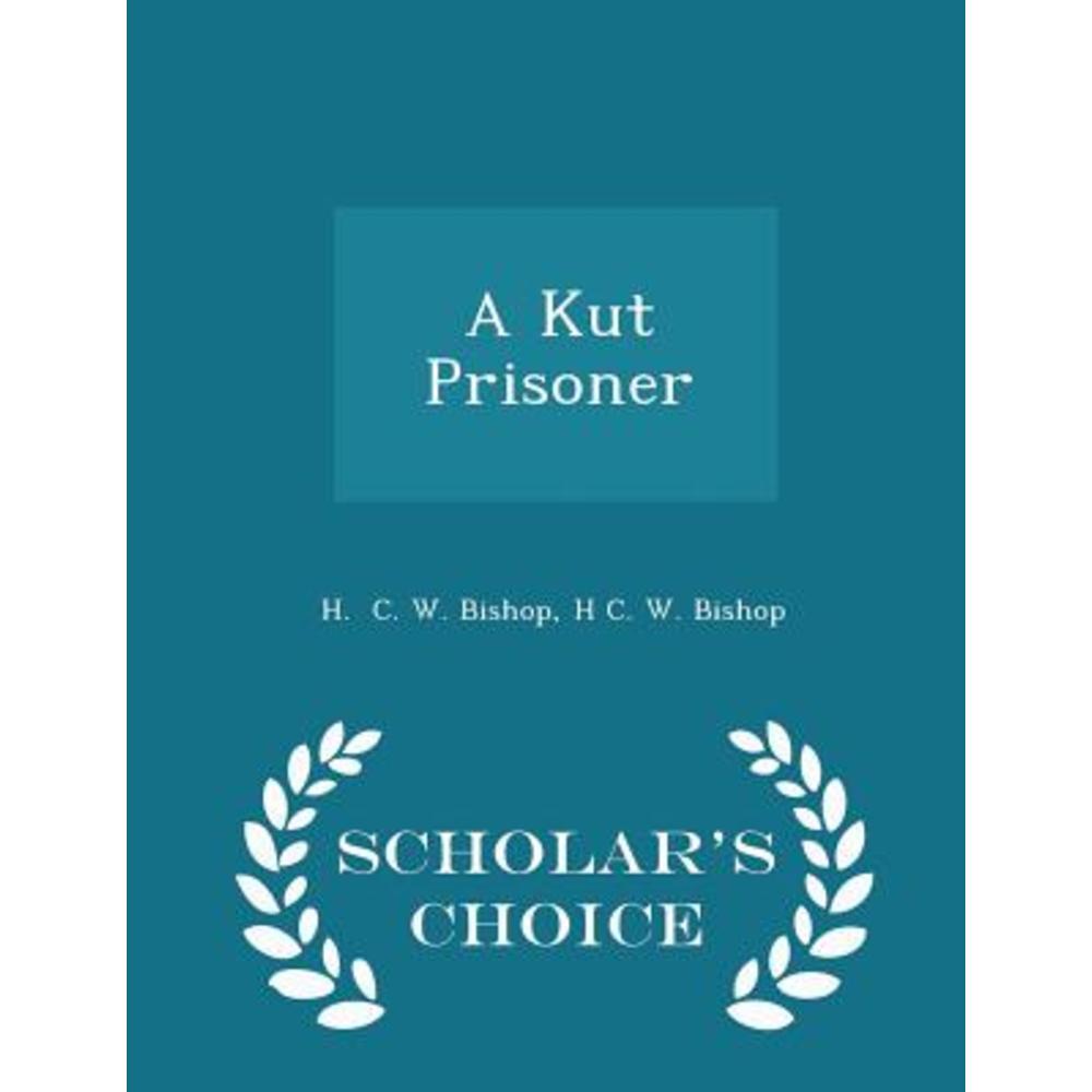 A Kut Prisoner - Scholar's Choice Edition Paperback