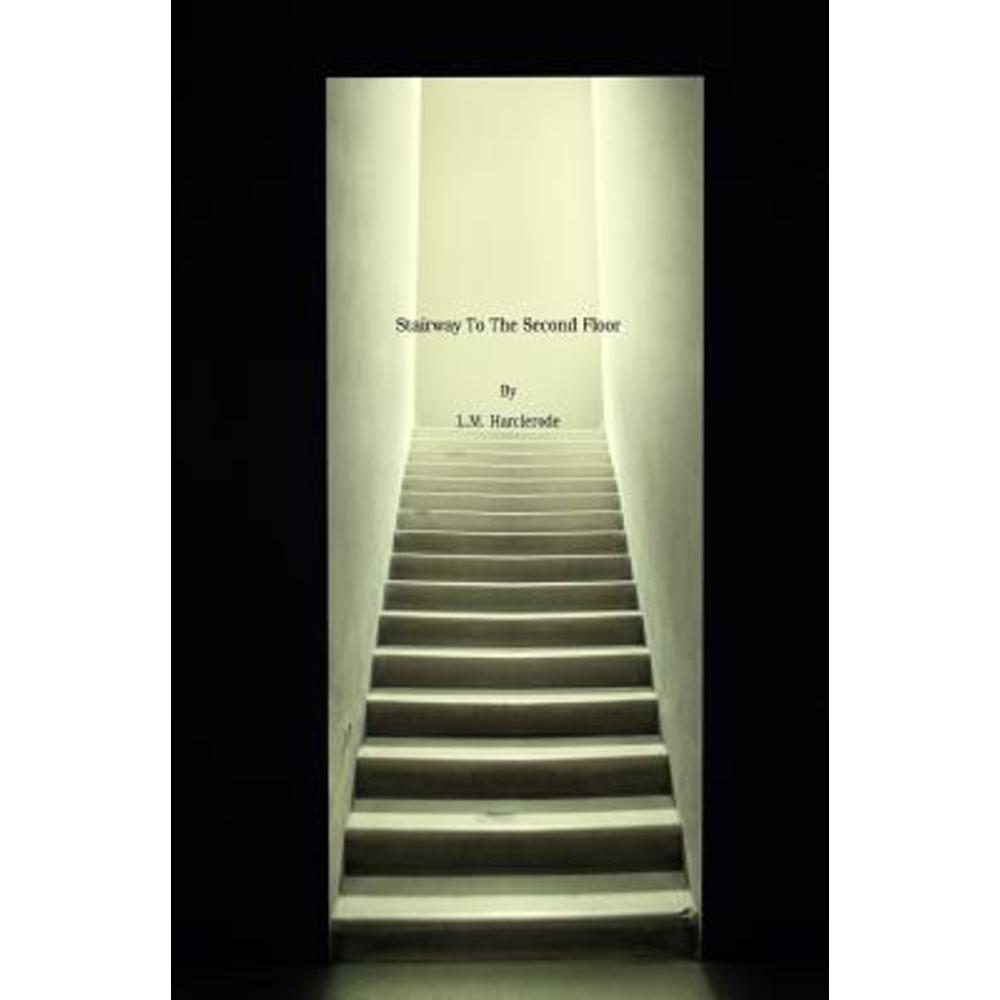 Stairway to the Second Floor Paperback, Createspace Independent Publishing Platform
