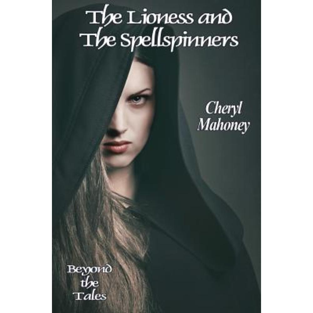 The Lioness and the Spellspinners Paperback, Stonehenge Circle Press