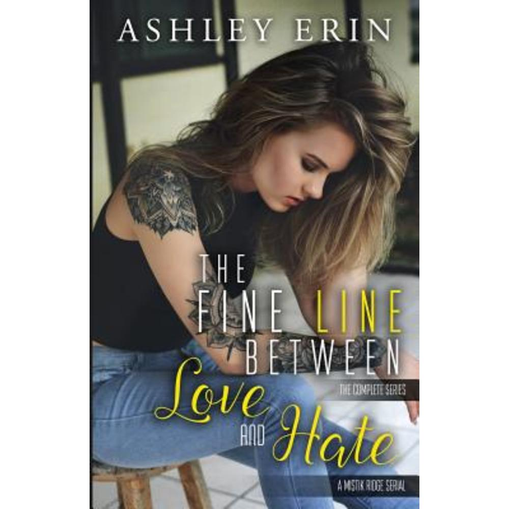 The Fine Line Between Love and Hate Paperback, Ashley Erin