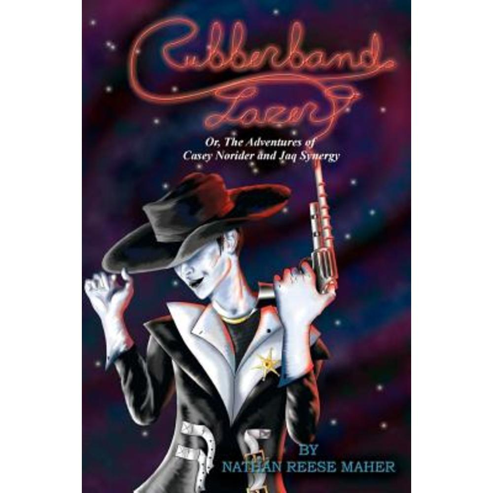 Rubberband Lazer - Or the Adventures of Casey Norider and Jaq Synergy Paperback, Createspace