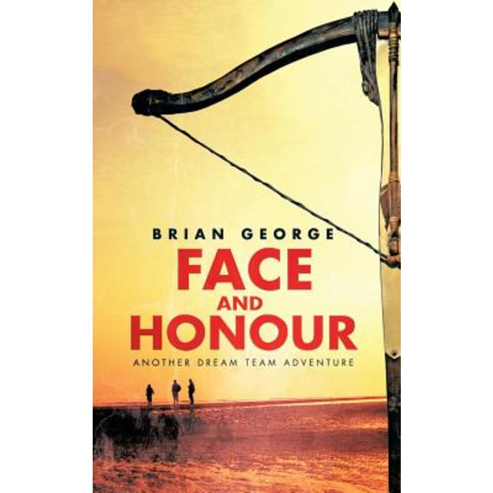 Face and Honour: Another Dream Team Adventure Paperback, Authorhouse