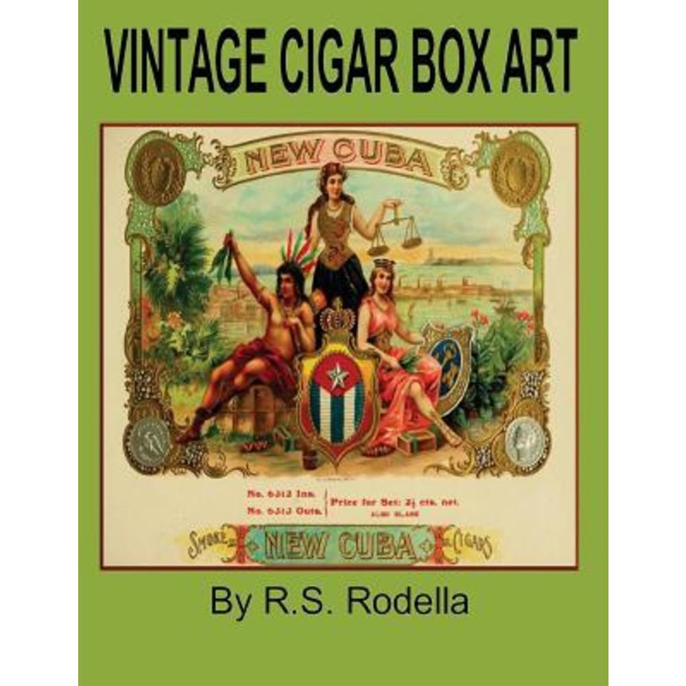 Vintage Cigar Box Art: Coffee Table Book Paperback, Createspace Independent Publishing Platform