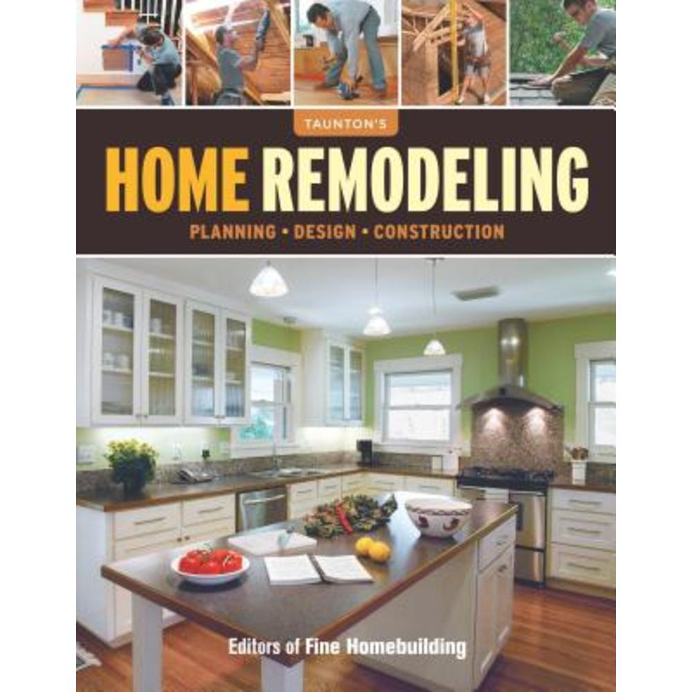 Home Remodeling Paperback, Taunton Press