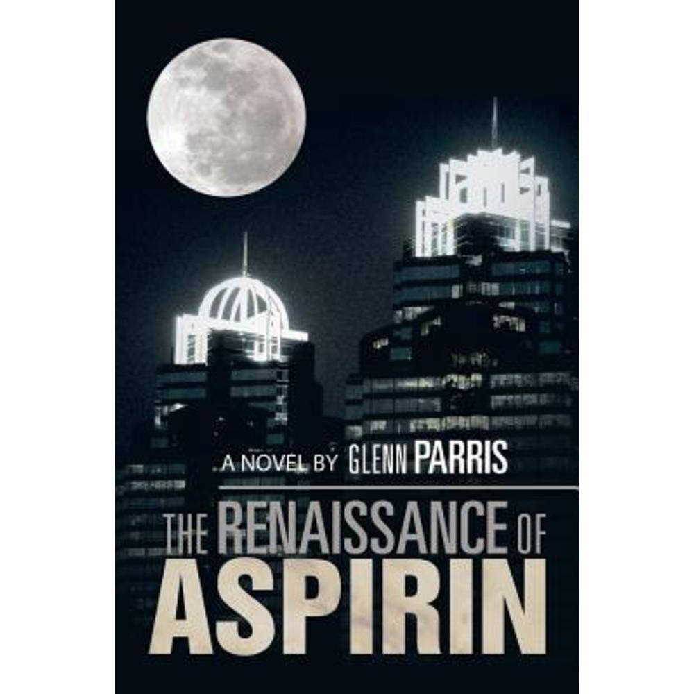 The Renaissance of Aspirin Paperback, Xlibris
