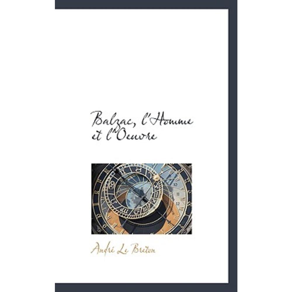 Balzac L'Homme Et L'Oeuvre Paperback, BiblioLife