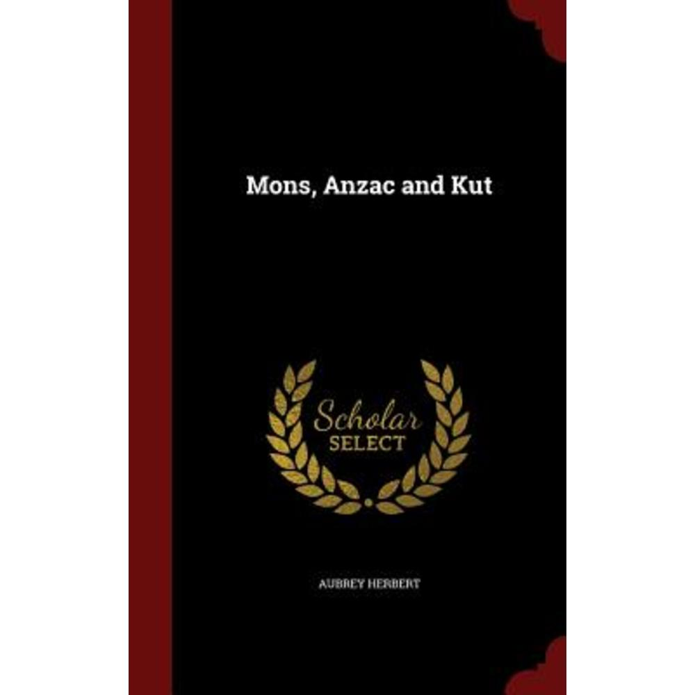Mons Anzac and Kut Hardcover, Andesite Press
