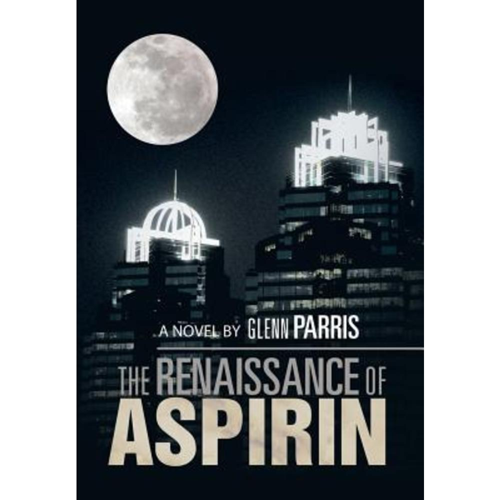 The Renaissance of Aspirin Hardcover, Xlibris