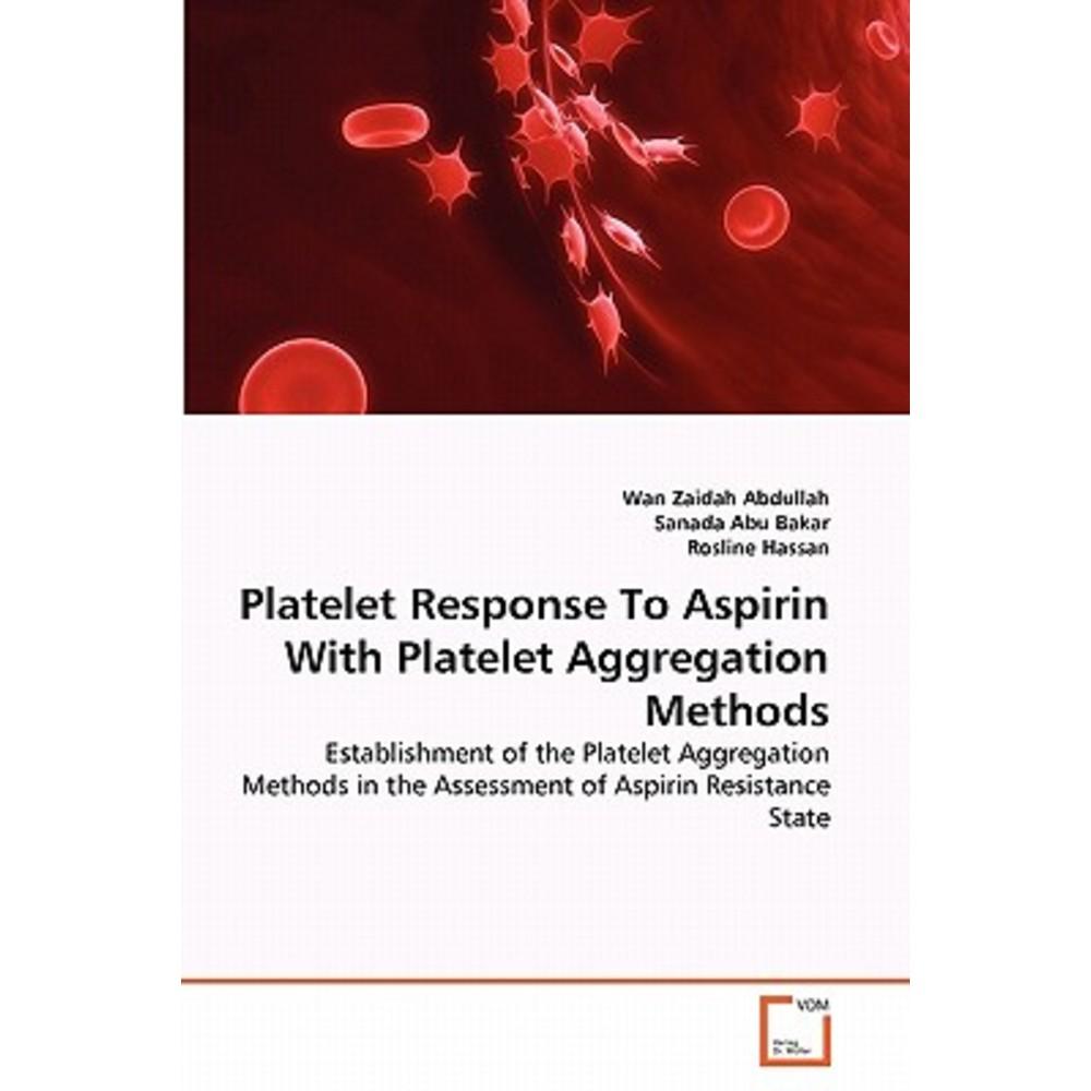 Platelet Response to Aspirin with Platelet Aggregation Methods Paperback, VDM Verlag