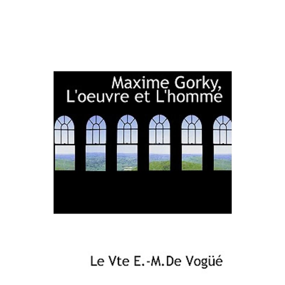 Maxime Gorky L'Oeuvre Et L'Homme Paperback, BiblioLife