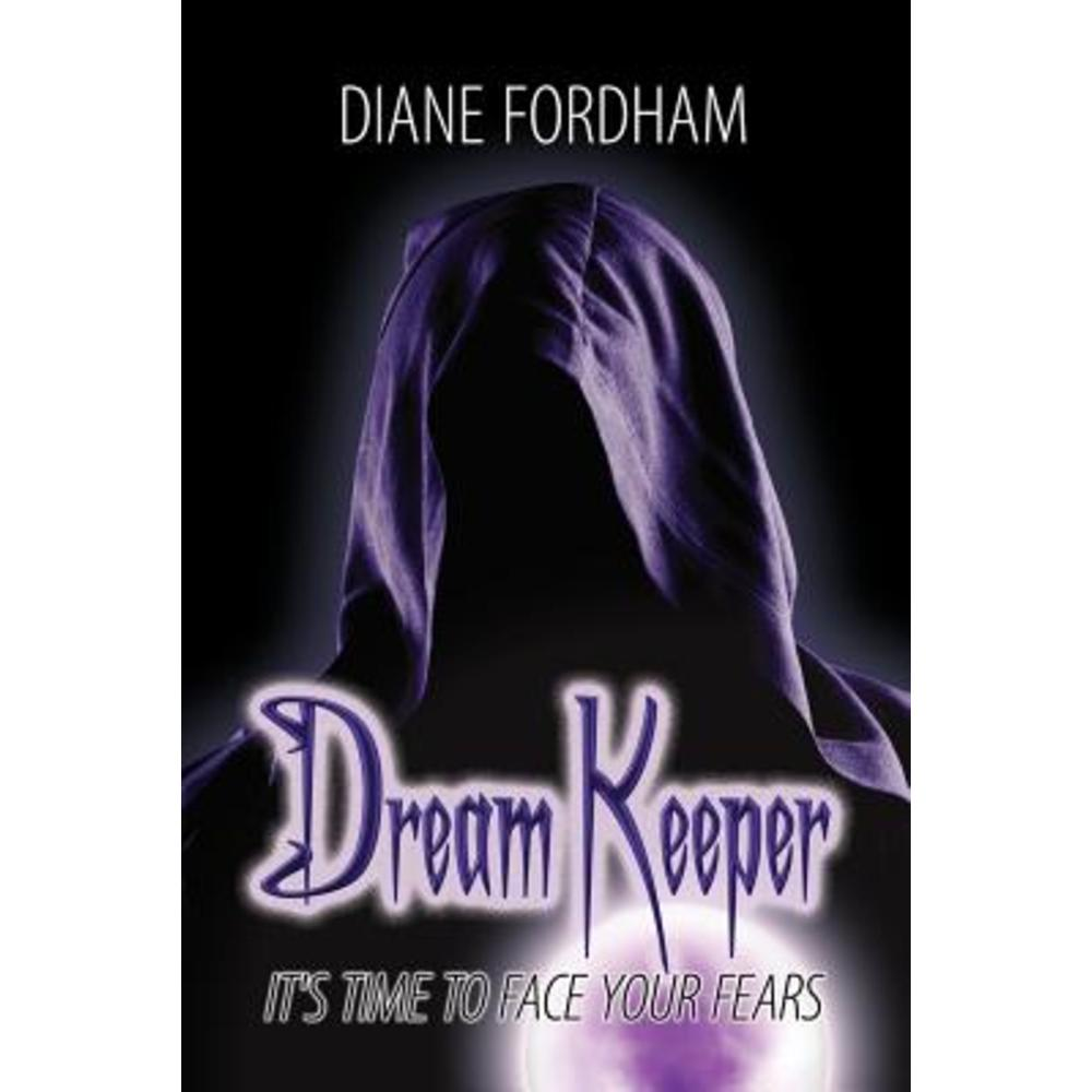 Dream Keeper: Its Time to Face Your Fears Paperback, Strategic Book Publishing & Rights Agency, LL
