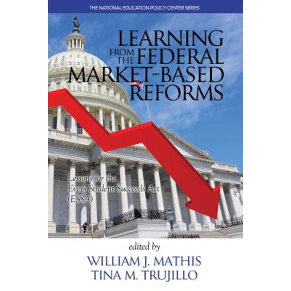 Learning from the Federal Market‐based Reforms: Lessons for Essa Paperback, Information Age Publishing