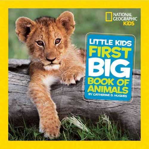 Little Kids First Big Book of Animals Hardcover, National Geographic Society