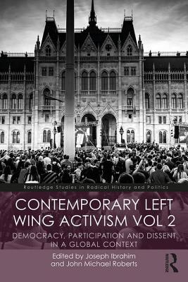 Contemporary Left-Wing Activism Vol 2: Democracy Participation and Dissent in a Global Context Paperback, Routledge, English, 9780815363965