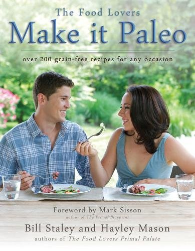 Make it Paleo Over 200 Grain Free Recipes For Any Occasion