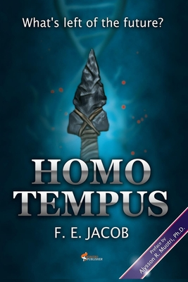 Homo tempus: What's left of the future? Paperback, Independently Published, English, 9798695638363
