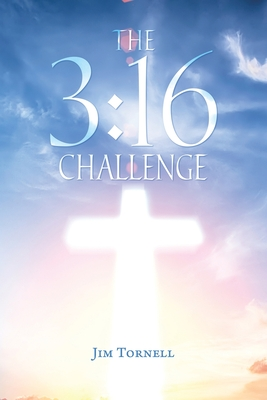 The 3: 16 Challenge Paperback, Christian Faith Publishing, Inc