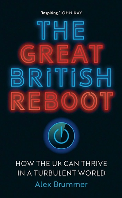 The Great British Reboot: How the UK Can Thrive in a Turbulent World Hardcover, Yale University Press, English, 9780300243499