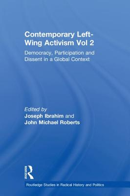 Contemporary Left-Wing Activism Vol 2: Democracy Participation and Dissent in a Global Context Hardcover, Routledge, English, 9780815363972