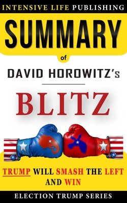 Summary of BLITZ: Trump Will Smash the Left and Win Paperback, Independently Published, English, 9798696383545
