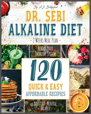Dr. Sebi Alkaline Diet: Weeks Meal Plan to Reboot Your Immune System - 120 Quick & Easy Affordable ... Paperback, Sir Nick International Ltd, English, 9781801231916