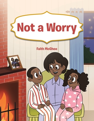 Not a Worry Paperback, Christian Faith Publishing, Inc