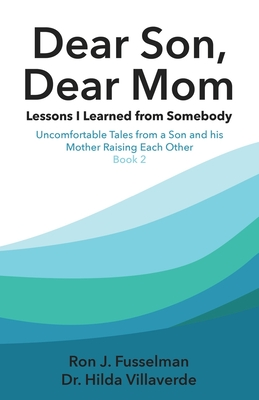 Dear Son Dear Mom: Lessons I Learned from Somebody: Uncomfortable Tales from a Son and a Mother Rai... Paperback, Independently Published, English, 9798570498105