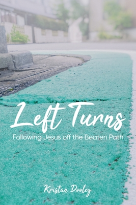 Left Turns: Following Jesus off the Beaten Path Paperback, Lucid Books