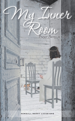 My Inner Room: Prayer Poems to God Paperback, Christian Faith Publishing, Inc