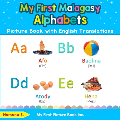 My First Malagasy Alphabets Picture Book with English Translations: Bilingual Early Learning & Easy ... Paperback, My First Picture Book Inc