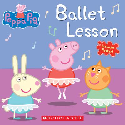Ballet Lesson (Peppa Pig), Scholastic Inc.