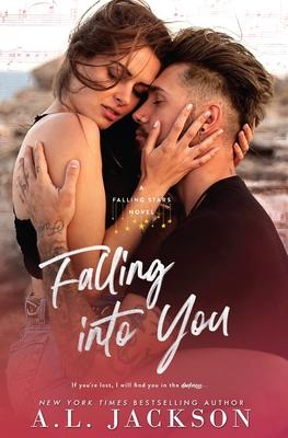 Falling Into You: A Falling Stars Standalone Romance Paperback, A.L. Jackson Books, Inc.