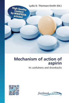 Mechanism of action of aspirin Paperback, Fastbook Publishing