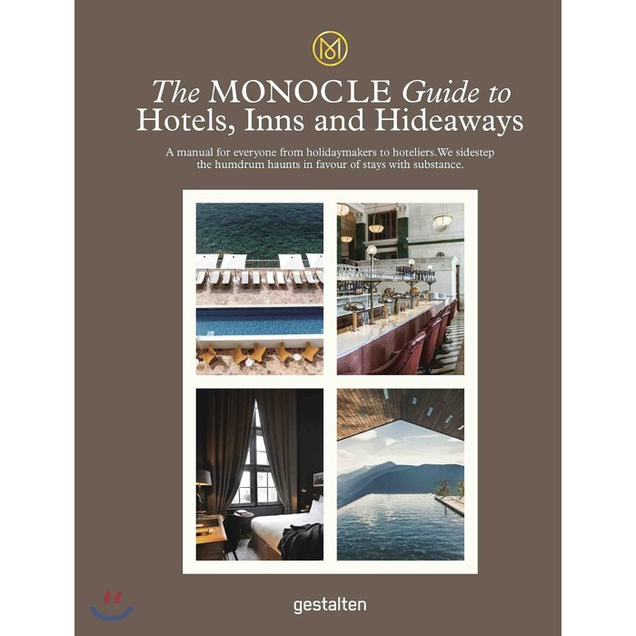 The Monocle Guide to Hotels Inns and Hideaways : 2018년 : A manual for everyone from hol..., Gestalten Verlag