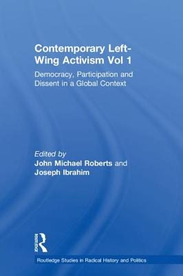 Contemporary Left-Wing Activism Vol 1: Democracy Participation and Dissent in a Global Context Hardcover, Routledge, English, 9780815363507