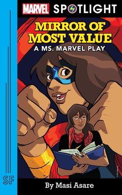 Mirror of Most Value: A Ms. Marvel Play Paperback, Samuel French, Inc.