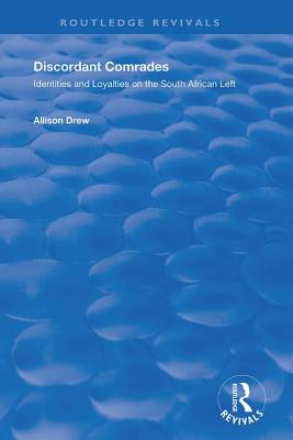 Discordant Comrades: Identities and Loyalties on the South African Left Hardcover, Routledge, English, 9781138716544