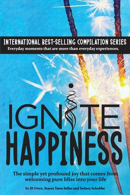 Ignite Happiness: The Simple Yet Profound Joy that Comes from Welcoming Bliss into Your Life Paperback, Jbo Global