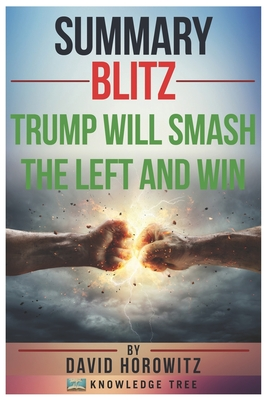 Summary: Blitz: Trump Will Smash The Left And Win by David Horowitz Paperback, Independently Published, English, 9798694719841