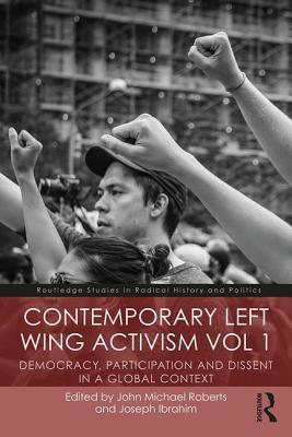 Contemporary Left-Wing Activism Vol 1: Democracy Participation and Dissent in a Global Context Paperback, Routledge, English, 9780815363941