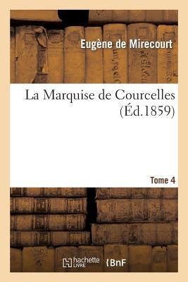 La Marquise de Courcelles. Tome 4 Paperback, Hachette Livre - Bnf