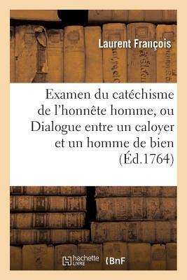 Examen Du Catechisme de LHonnete Homme Ou Dialogue Entre Un Caloyer Et Un Homme de Bien Paperback, Hachette Livre - Bnf